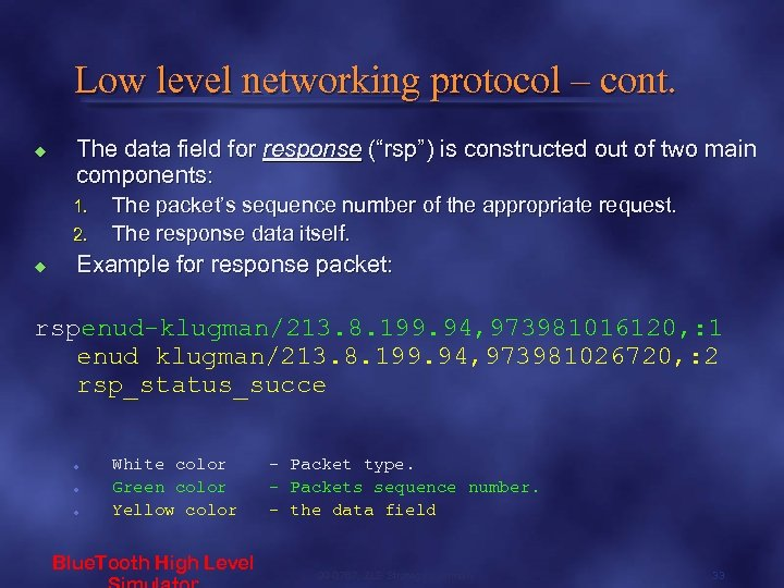 """Low level networking protocol – cont. u The data field for response (""""rsp"""") is"""