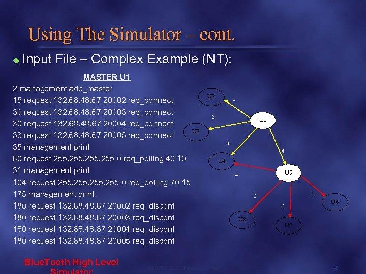 Using The Simulator – cont. u Input File – Complex Example (NT): MASTER U