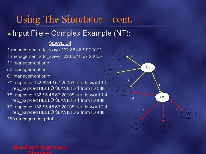 Using The Simulator – cont. u Input File – Complex Example (NT): SLAVE U
