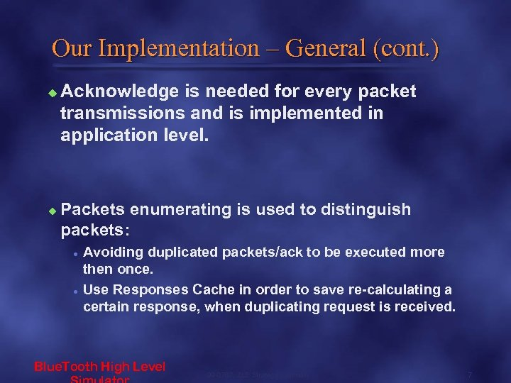 Our Implementation – General (cont. ) u u Acknowledge is needed for every packet