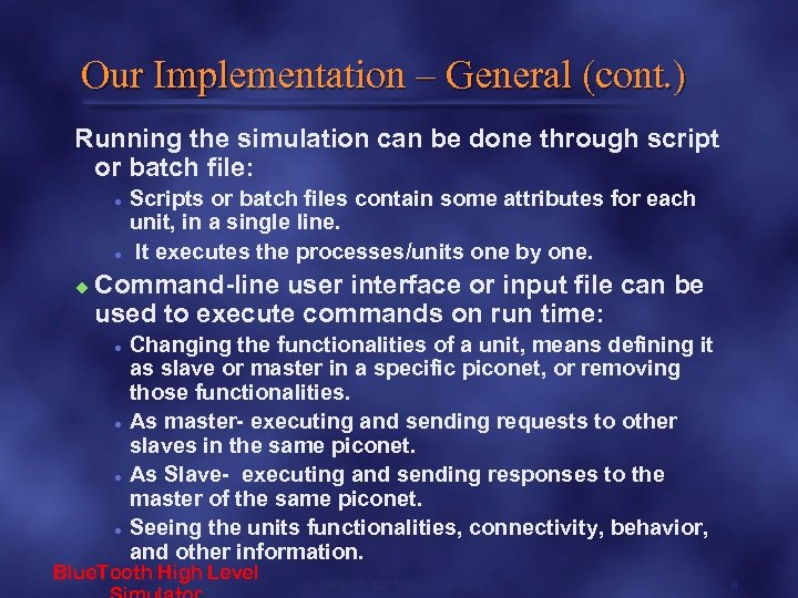 Our Implementation – General (cont. ) Running the simulation can be done through script