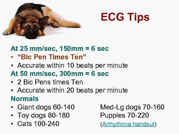 "ECG Tips At 25 mm/sec, 150 mm = 6 sec • ""Bic Pen Times"