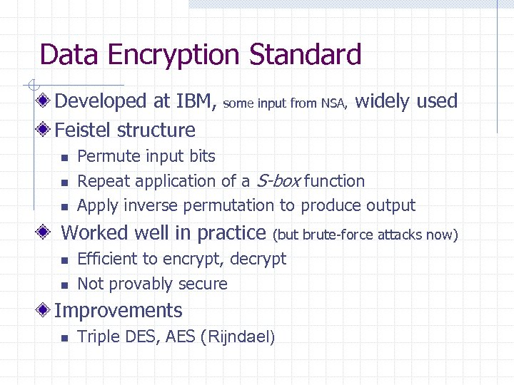 Data Encryption Standard Developed at IBM, Feistel structure n n n some input from