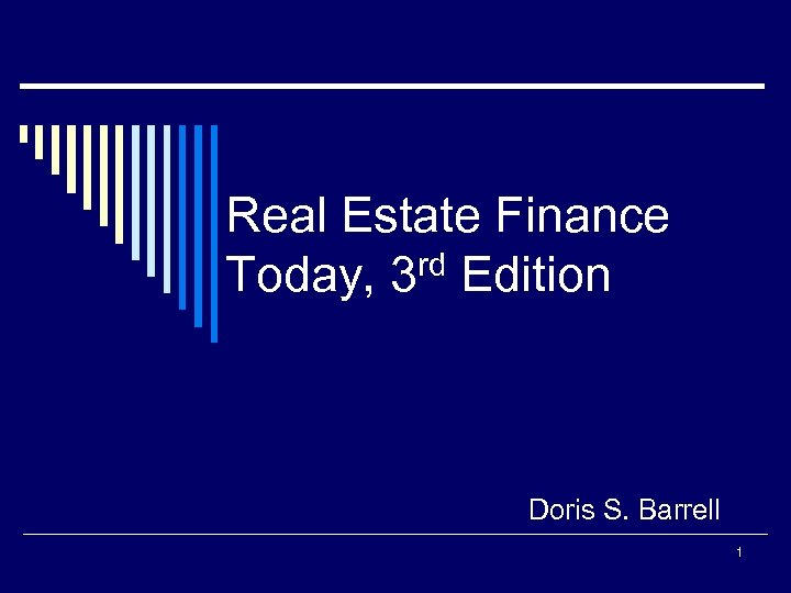 Real Estate Finance rd Edition Today, 3 Doris S. Barrell 1
