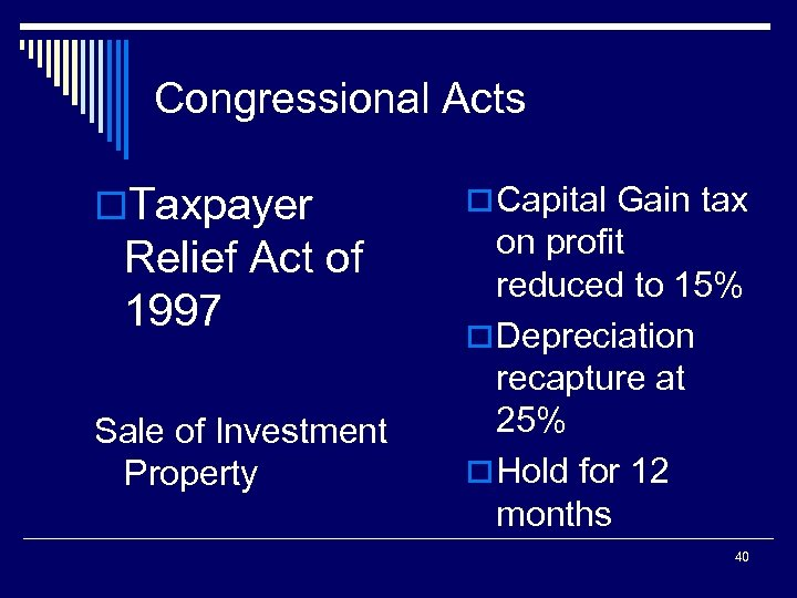 Congressional Acts o. Taxpayer Relief Act of 1997 Sale of Investment Property o Capital