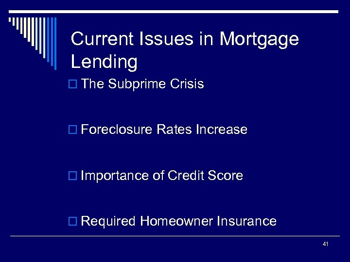 Current Issues in Mortgage Lending o The Subprime Crisis o Foreclosure Rates Increase o