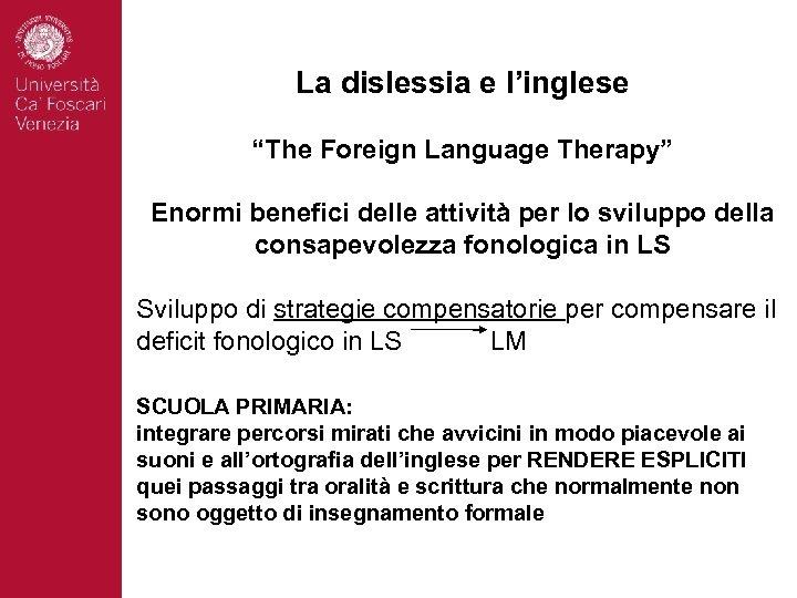 """La dislessia e l'inglese """"The Foreign Language Therapy"""" Enormi benefici delle attività per lo"""