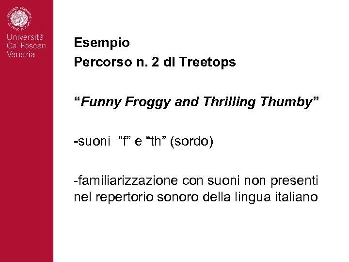 """Esempio Percorso n. 2 di Treetops """"Funny Froggy and Thrilling Thumby"""" -suoni """"f"""" e"""