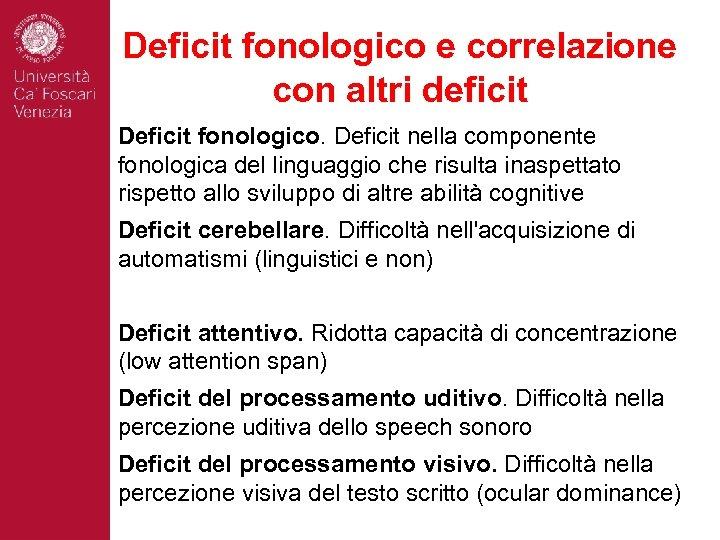 Deficit fonologico e correlazione con altri deficit Deficit fonologico. Deficit nella componente fonologica del