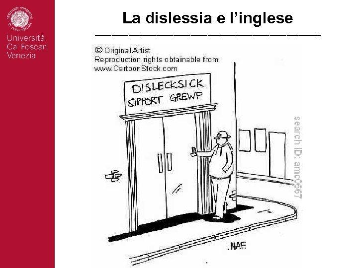 La dislessia e l'inglese ____________________