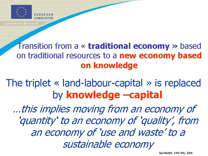 Transition from a « traditional economy » based on traditional resources to a new