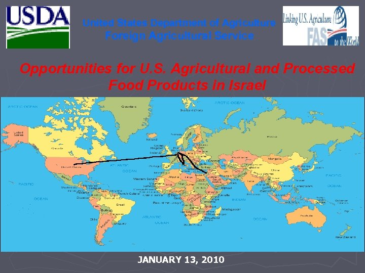 United States Department of Agriculture Foreign Agricultural Service Opportunities for U. S. Agricultural and