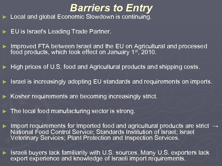 Barriers to Entry ► Local and global Economic Slowdown is continuing. ► EU is