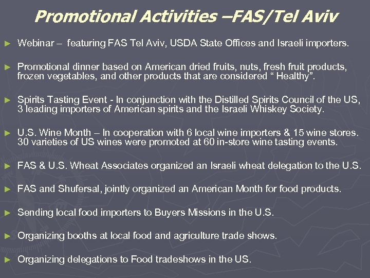 Promotional Activities –FAS/Tel Aviv ► Webinar – featuring FAS Tel Aviv, USDA State Offices
