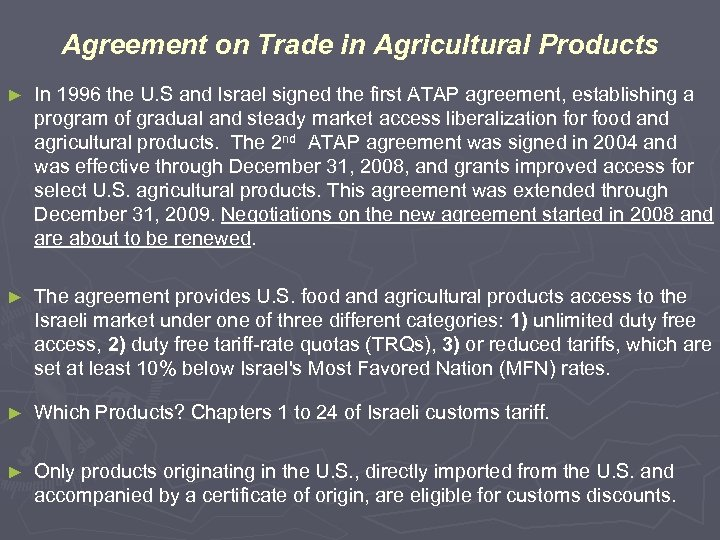 Agreement on Trade in Agricultural Products ► In 1996 the U. S and Israel