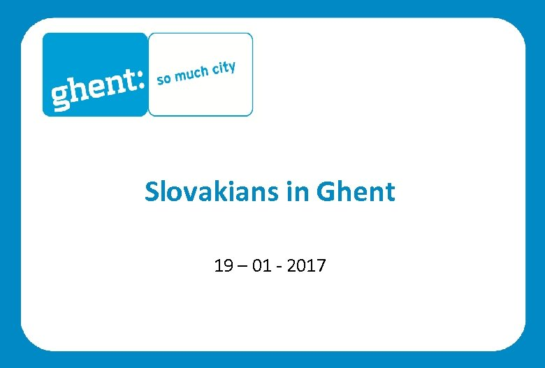 Slovakians in Ghent 19 – 01 - 2017
