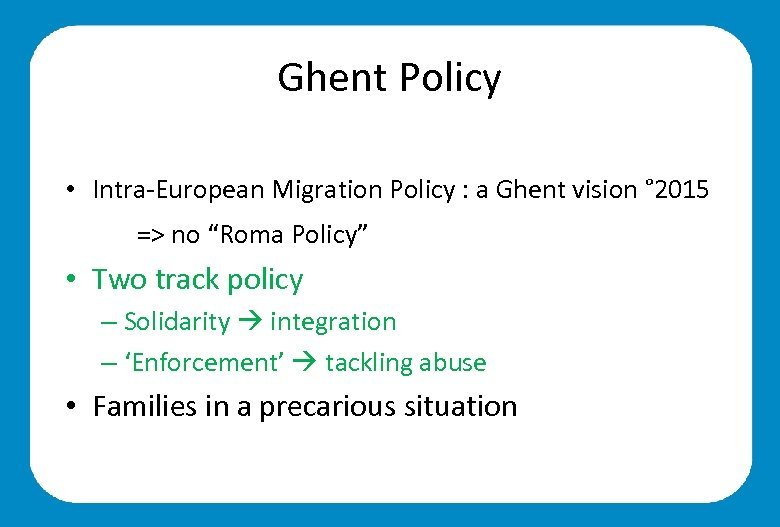 Ghent Policy • Intra-European Migration Policy : a Ghent vision ° 2015 => no