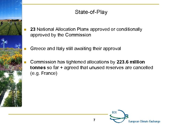 State-of-Play n 23 National Allocation Plans approved or conditionally approved by the Commission n