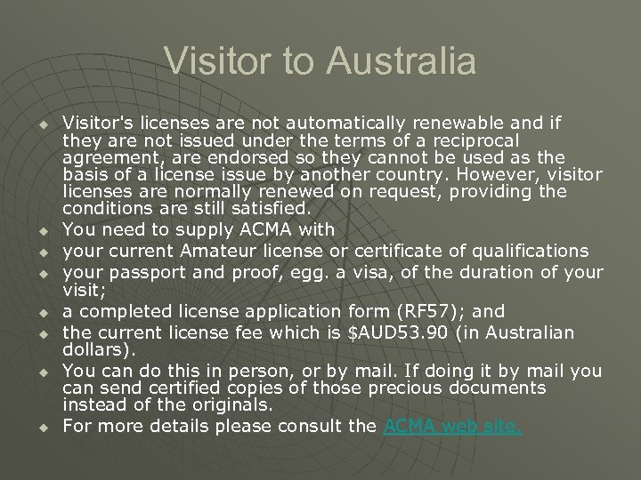 Visitor to Australia u u u u Visitor's licenses are not automatically renewable and