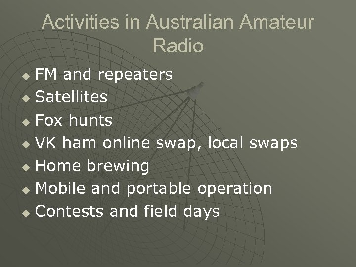 Activities in Australian Amateur Radio FM and repeaters u Satellites u Fox hunts u