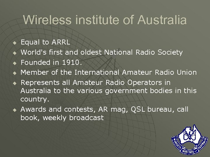 Wireless institute of Australia u u u Equal to ARRL World's first and oldest