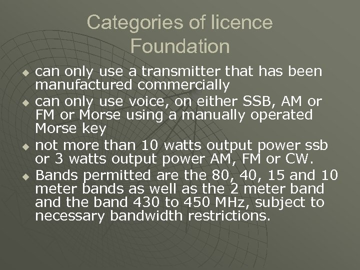 Categories of licence Foundation u u can only use a transmitter that has been