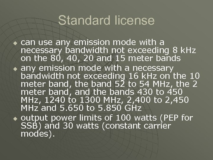 Standard license u u u can use any emission mode with a necessary bandwidth