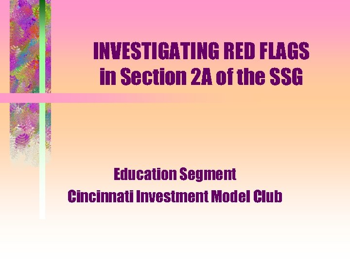 INVESTIGATING RED FLAGS in Section 2 A of the SSG Education Segment Cincinnati Investment