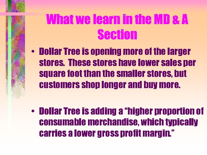 What we learn in the MD & A Section • Dollar Tree is opening