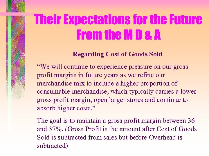 Their Expectations for the Future From the M D & A Regarding Cost of