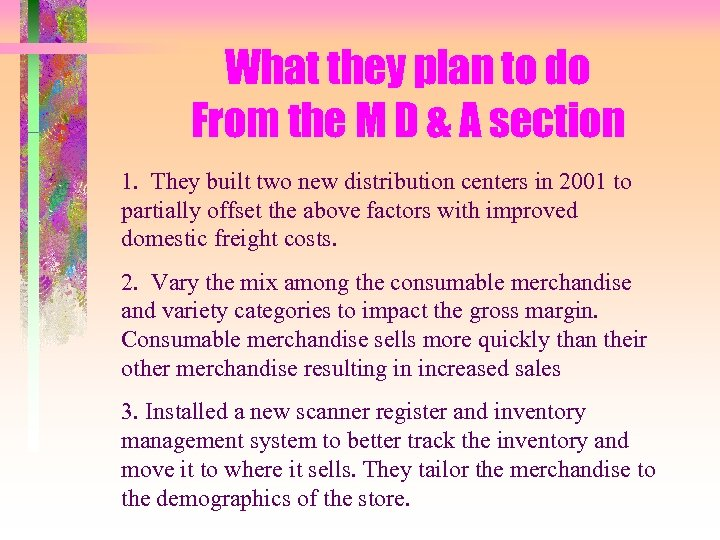 What they plan to do From the M D & A section 1. They