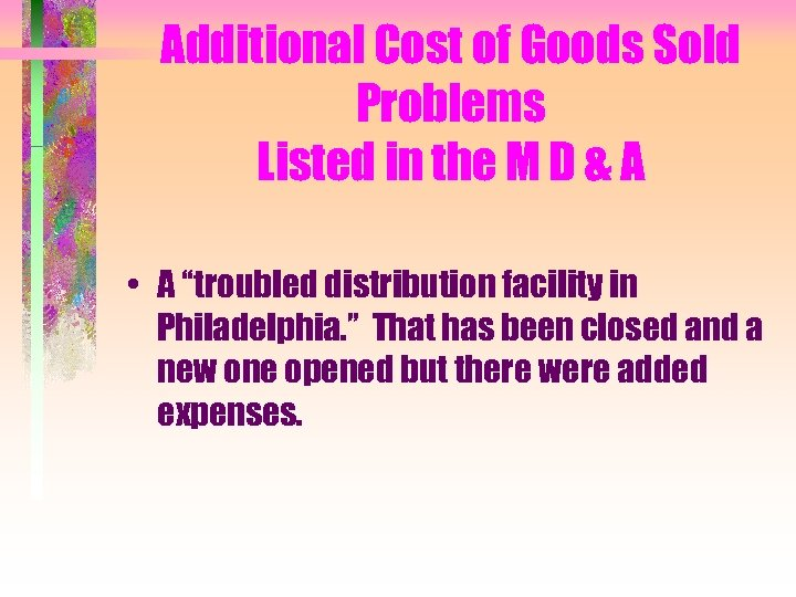 Additional Cost of Goods Sold Problems Listed in the M D & A •