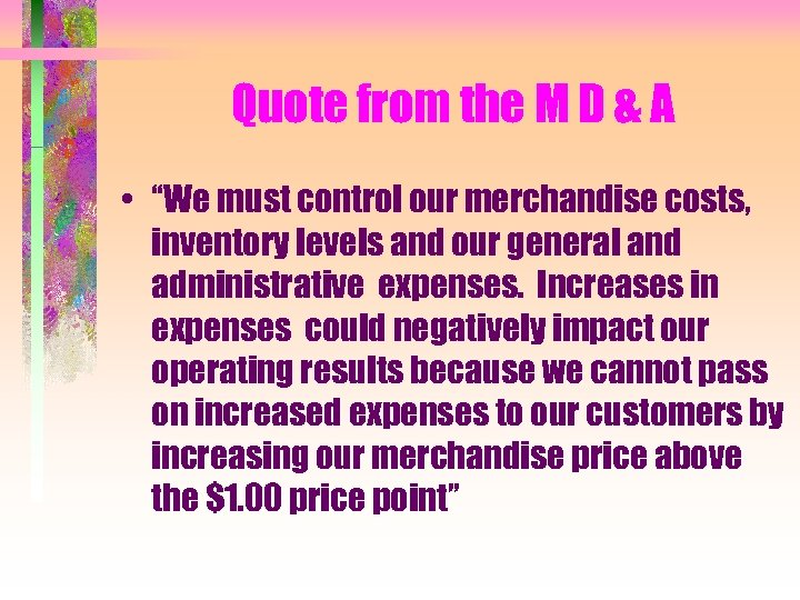 """Quote from the M D & A • """"We must control our merchandise costs,"""