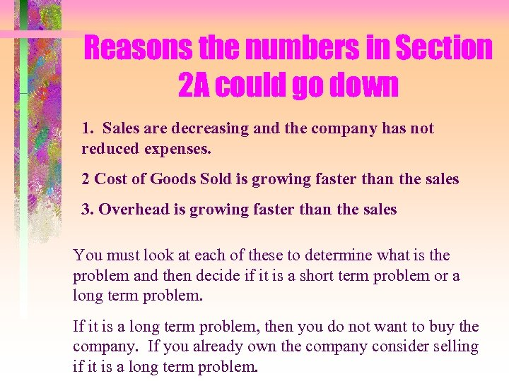 Reasons the numbers in Section 2 A could go down 1. Sales are decreasing