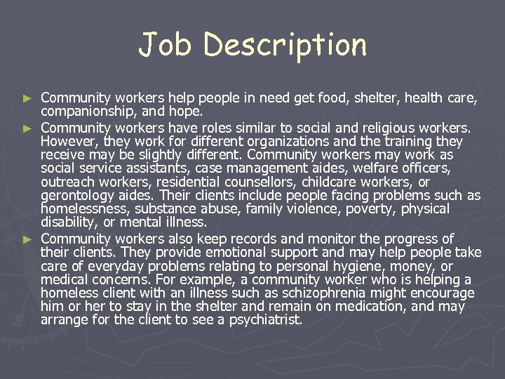 Job Description Community workers help people in need get food, shelter, health care, companionship,