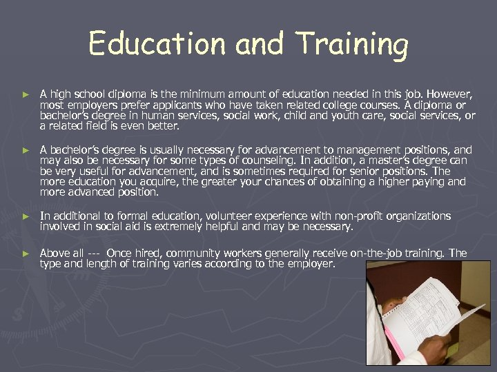 Education and Training ► A high school diploma is the minimum amount of education