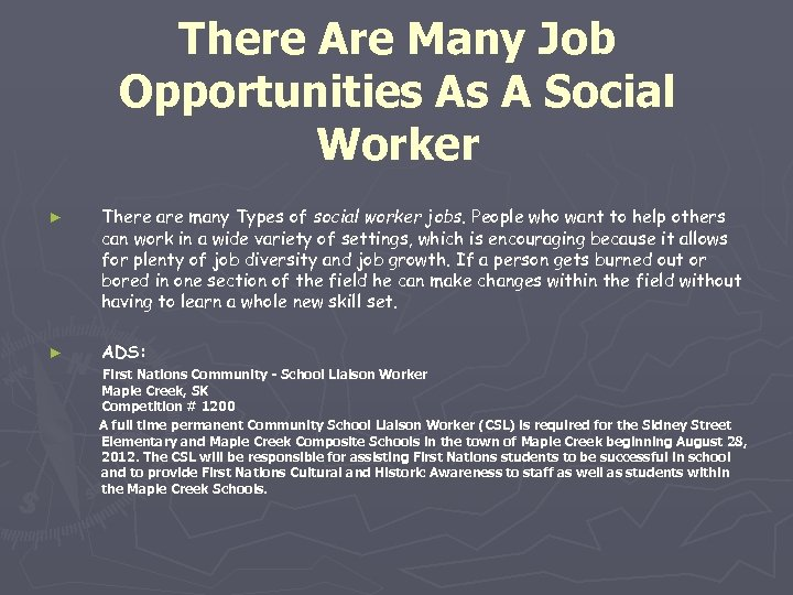 There Are Many Job Opportunities As A Social Worker ► There are many Types