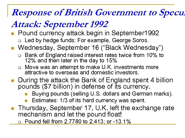 Response of British Government to Specul Attack: September 1992 n Pound currency attack begin