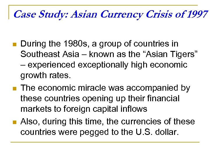Case Study: Asian Currency Crisis of 1997 n n n During the 1980 s,