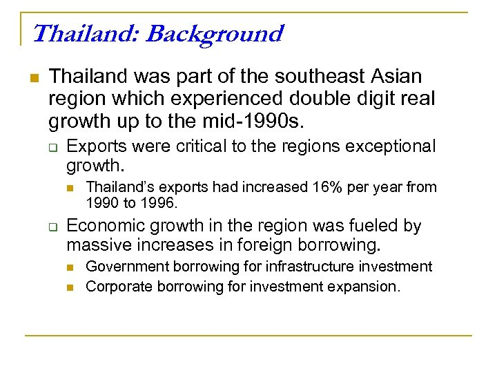 Thailand: Background n Thailand was part of the southeast Asian region which experienced double