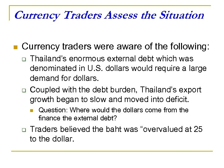Currency Traders Assess the Situation n Currency traders were aware of the following: q