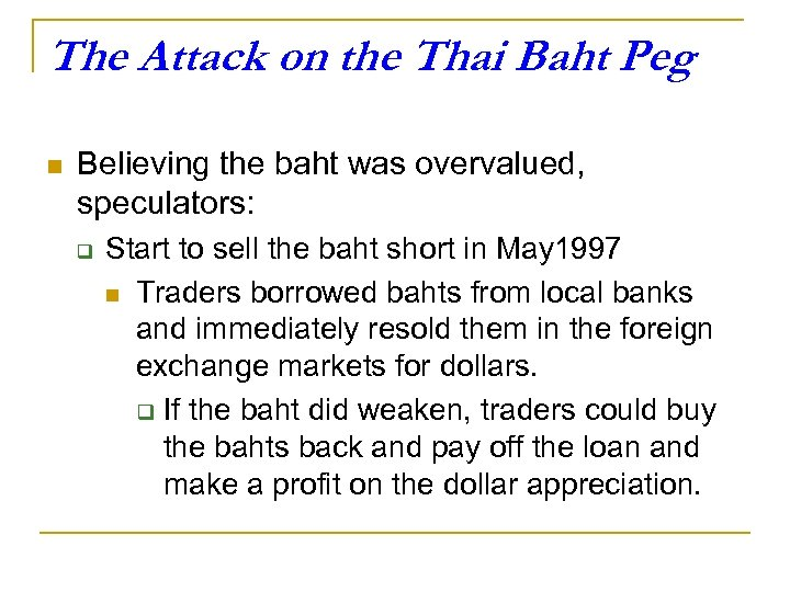 The Attack on the Thai Baht Peg n Believing the baht was overvalued, speculators: