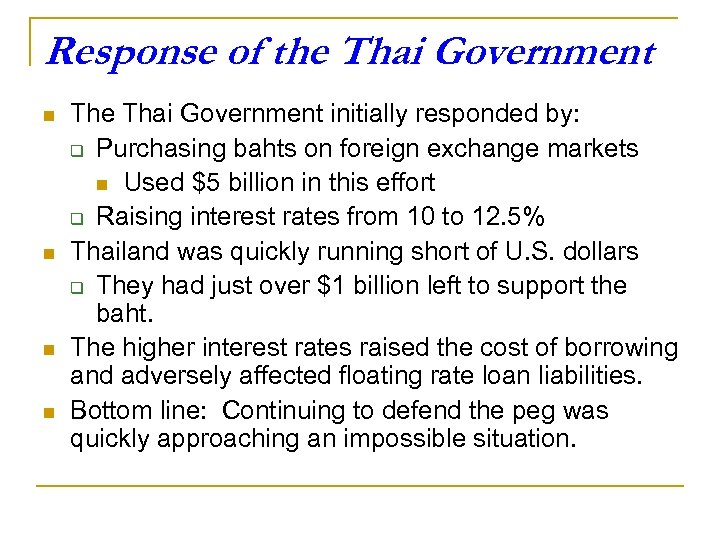 Response of the Thai Government n n The Thai Government initially responded by: q