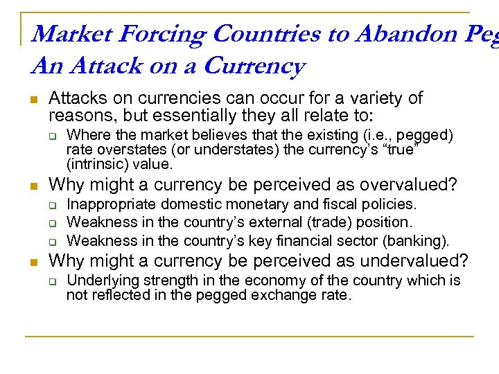 Market Forcing Countries to Abandon Peg An Attack on a Currency n Attacks on