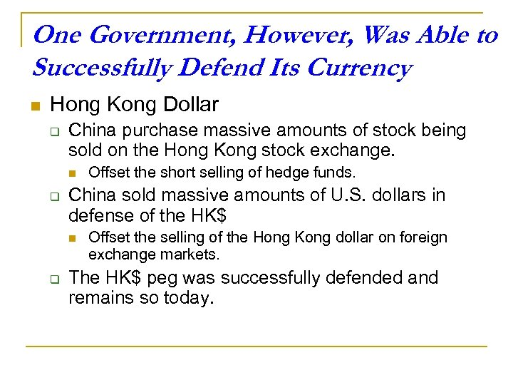 One Government, However, Was Able to Successfully Defend Its Currency n Hong Kong Dollar
