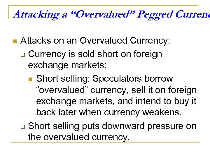 "Attacking a ""Overvalued"" Pegged Currenc n Attacks on an Overvalued Currency: q Currency is"
