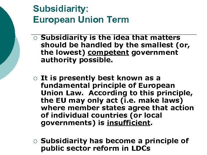 Subsidiarity: European Union Term ¡ Subsidiarity is the idea that matters should be handled
