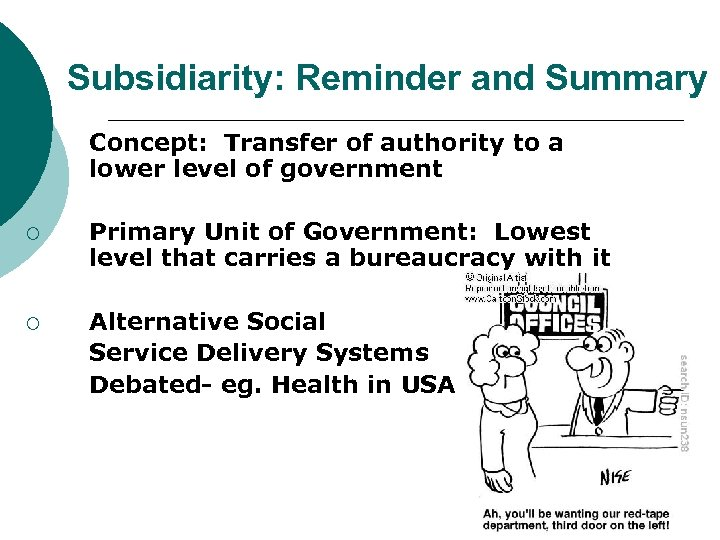 Subsidiarity: Reminder and Summary ¡ Concept: Transfer of authority to a lower level