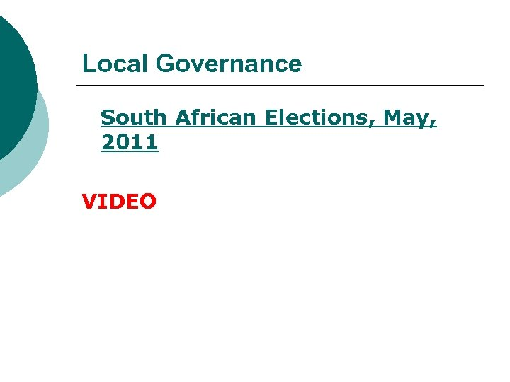 Local Governance South African Elections, May, 2011 VIDEO