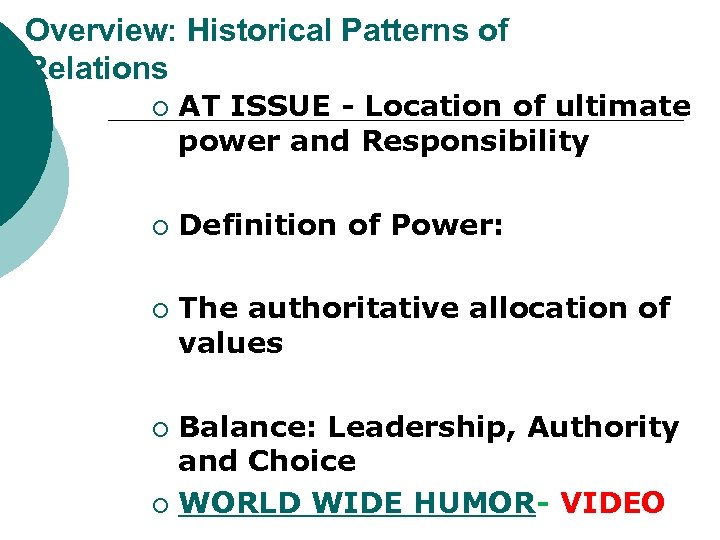 Overview: Historical Patterns of Relations ¡ ¡ ¡ AT ISSUE - Location of ultimate